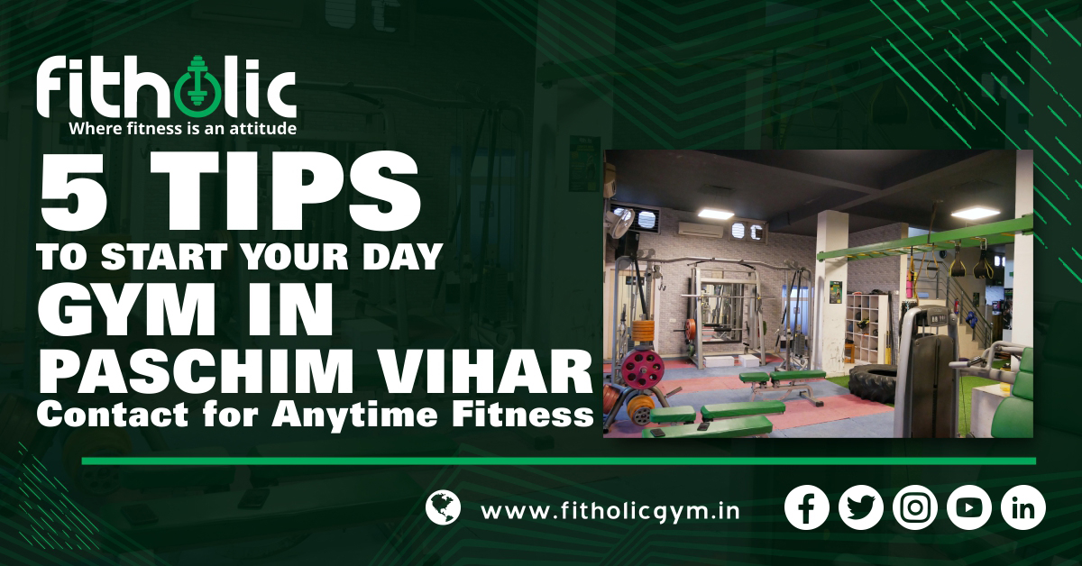 5 Tips to start Your day, beginning of the day, Start your day, wake up early, gym in paschim vihar, fitness, relive stress, exercise, yoga, exercise in morning